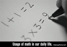 what is the usage of math in everyday life my essay point use of math in daily life