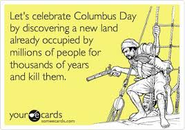 Happy Columbus Day Funny Quotes. QuotesGram via Relatably.com