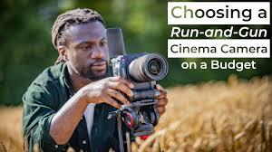 run and gun cinema camera on a budget