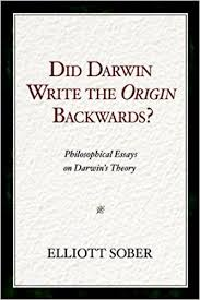did darwin write the origin backwards philosophical essays on did darwin write the origin backwards philosophical essays on darwin s theory prometheus prize elliott sober 9781616142308 com books