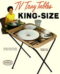Decorative Tv Tray Tables Scanning Around With Gene Dinner Time Is TV Time CreativePro 63