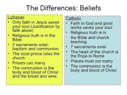 Lutheran And Catholic Differences Chart Lutheran Vs Catholic Lutheran Protestant Reformation 7