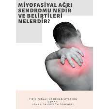 Gülsüm TÜRKOĞLU - Miyofasiyal Ağrı Sendromu Belirtileri...