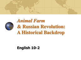ppt animal farm amp russian revolution a historical backdrop  animal farm russian revolution a historical backdrop