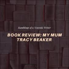 Discover its cast ranked by popularity, see when it premiered, view trivia, and more. Book Review My Mum Tracy Beaker Ramblings Of A Neurotic Writer
