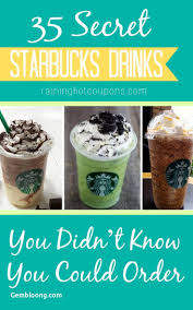 diy starbucks drinks 35 secret starbucks drinks you didn t know you could order