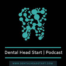 The Dental Head Start Podcast