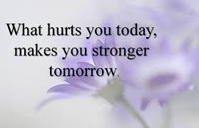 Stronger Quotes Unique Inspirational Quotes What Hurts You Today Stronger Tomorrow