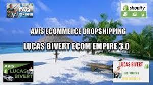 Avis Formation Lucas Bivert Ecom Empire 3 0 - YouTube