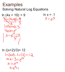 7 examples solving natural log equations ln 4x 10 3 9 ln x 1 ln x 2 3 12