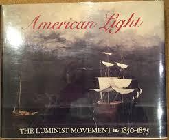 Luminism Light Art American Light The Luminist Movement 1850 1875 John