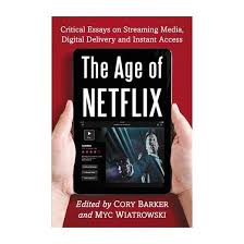 age of netflix critical essays on streaming media digital  age of netflix critical essays on streaming media digital delivery and instant access paperback