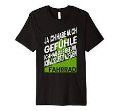 Ja Ich Habe Auch Gefühle Lustige Radfahrer Sprüche T Shirt Amazon