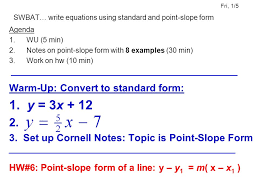fri 1 5 swbat write equations using standard and point slope form