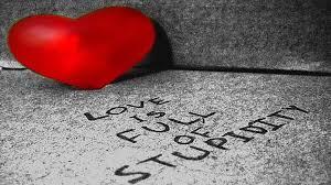 love is full of stupidity broken heart hd