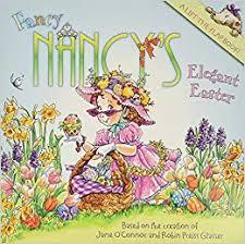 Amazon | Fancy Nancy's Elegant Easter | O'Connor, Jane, Glasser, Robin  Preiss | Friendship
