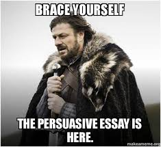 brace yourself the persuasive essay is here brace yourself  brace yourself game of thrones meme meme