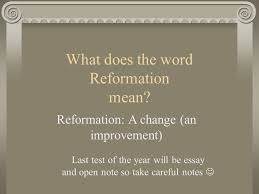 the protestant reformation martin luther what does the word what does the word reformation mean