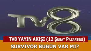 TV8 Yayın Akışı 12 Şubat Pazartesi – Survivor 2018 Bugün Var Mı - My Memur