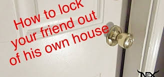 get someone to lock themselves out prank