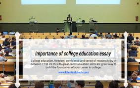 importance of college education essay klient solutech  why college education is important