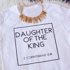 Bible Quotes About Women Classy Daughter Of The King Christian T Shirt Women Holly Bible Quotes Cute
