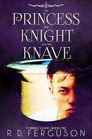 The Princess, the Knight, & the Knave (Possible Magic Book 1) - Kindle  edition by Ferguson, R. D.. Children Kindle eBooks @ Amazon.com.