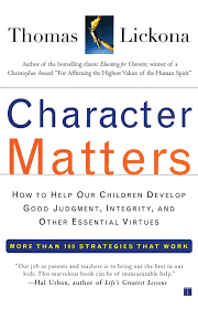 character matters how to help our children develop good judgment character matters how to help our children develop good judgment integrity and other essential virtues thomas lickona 9780743245074 com books