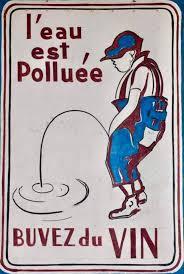 """Résultat de recherche d'images pour """"l'eau est polluée buvez du vin"""""""