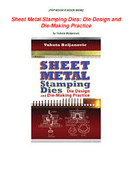 Sheet Metal Design Fundamentals Read_pdf Sheet Metal Stamping Dies Die Design And Die