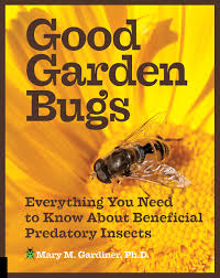 good garden bugs everything you need to know about beneficial predatory insects flexibound may 1 2016