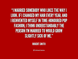 Robert Smith Quotes. QuotesGram via Relatably.com