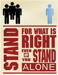 Image result for standing alone for what is right