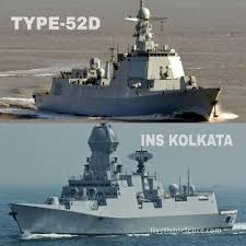 ins china indias kolkata class v s chinas type 52d destroyer