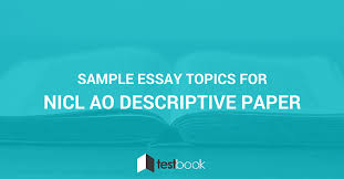 sample essay topics for nicl ao descriptive paper blog sample essay topics for nicl ao descriptive paper