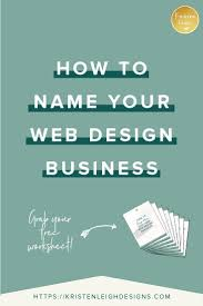 How Hard Is Web Design How To Name Your Web Design Business Business Design Web
