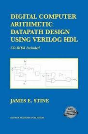 Digital Design Using Verilog Hdl Details About Digital Computer Arithmetic Datapath Design Using Verilog Hdl By James E Stine
