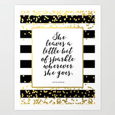 Inspirational Quote She Leaves A Little Sparkle Wherever She Goes Hustle Quote Print Kate Spade Art Print