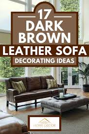 17 dark brown leather sofa decorating