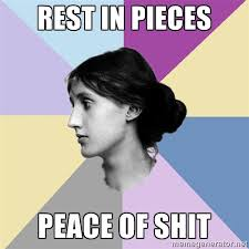 Rest in Pieces peace of shit - Maiden Philologist | Meme Generator via Relatably.com