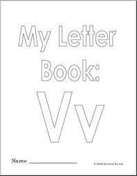 These will keep the kids busy for a while and get them practicing their leters of the they are great for abc savvy and those that don't yet know their letters. Coloring Pages My Letter V Coloring Book Abcteach