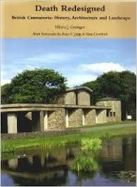 Death Redesigned: British Cremation - History, Architecture and Landscape:  Grainger, Hilary, Crawford, Alan, Jupp, Peter C.: 9781904965077:  Amazon.com: Books