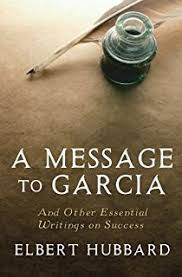 a message to garcia elbert hubbard com books a message to garcia and other essential writings on success