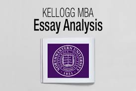mba essay analysis examples writing tips ⋆ fxmbaconsulting 2016 2017 kellogg mba essay analysis deadlines