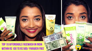 top 10 best affordable paraben free face wash in india within rs 100 to rs 500 all skin type