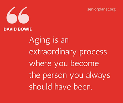 40 Of The Best Quotes About Aging Senior Planet Cool Aging Quotes
