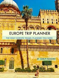 Europe Trip Planner In 2019 Travel Europe Travel Guide