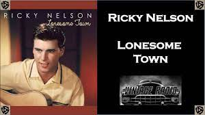 Ricky Nelson / Lonesome Town - YouTube