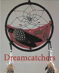 The Story Behind Dream Catchers DREAMCATCHERS MYTHS AND HISTORY DREAM CATCHERS by Gottlieb 84