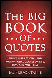 Books With Quotes About Life Impressive The Big Book Of Quotes Funny Inspirational And Motivational Quotes